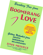 Breaking Free from Boomerang Love, by Lynn Melville